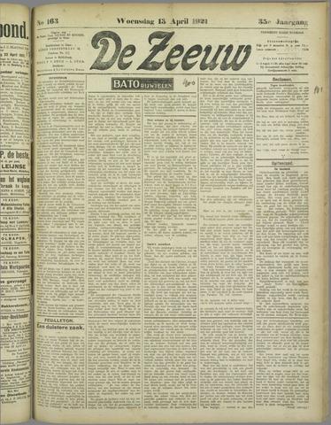 De Zeeuw. Christelijk-historisch nieuwsblad voor Zeeland 1921-04-13
