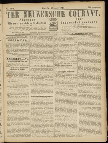 Ter Neuzensche Courant. Algemeen Nieuws- en Advertentieblad voor Zeeuwsch-Vlaanderen / Neuzensche Courant ... (idem) / (Algemeen) nieuws en advertentieblad voor Zeeuwsch-Vlaanderen 1910-04-23