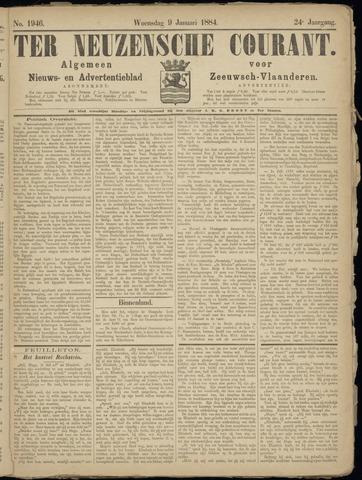 Ter Neuzensche Courant. Algemeen Nieuws- en Advertentieblad voor Zeeuwsch-Vlaanderen / Neuzensche Courant ... (idem) / (Algemeen) nieuws en advertentieblad voor Zeeuwsch-Vlaanderen 1884-01-09