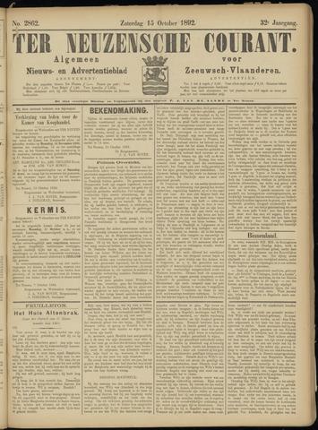 Ter Neuzensche Courant. Algemeen Nieuws- en Advertentieblad voor Zeeuwsch-Vlaanderen / Neuzensche Courant ... (idem) / (Algemeen) nieuws en advertentieblad voor Zeeuwsch-Vlaanderen 1892-10-15