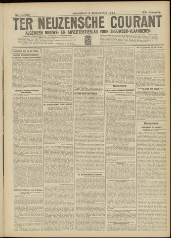 Ter Neuzensche Courant. Algemeen Nieuws- en Advertentieblad voor Zeeuwsch-Vlaanderen / Neuzensche Courant ... (idem) / (Algemeen) nieuws en advertentieblad voor Zeeuwsch-Vlaanderen 1942-08-03