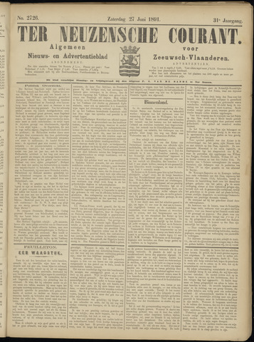 Ter Neuzensche Courant. Algemeen Nieuws- en Advertentieblad voor Zeeuwsch-Vlaanderen / Neuzensche Courant ... (idem) / (Algemeen) nieuws en advertentieblad voor Zeeuwsch-Vlaanderen 1891-06-27