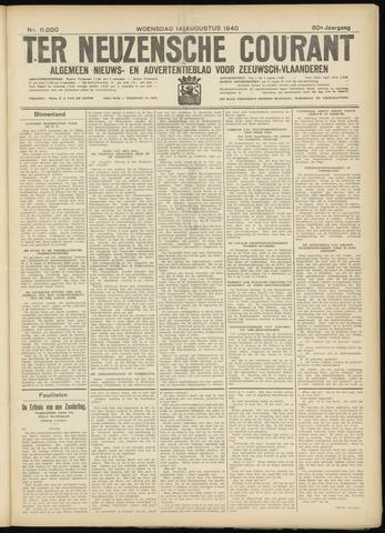 Ter Neuzensche Courant. Algemeen Nieuws- en Advertentieblad voor Zeeuwsch-Vlaanderen / Neuzensche Courant ... (idem) / (Algemeen) nieuws en advertentieblad voor Zeeuwsch-Vlaanderen 1940-08-14