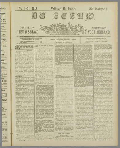 De Zeeuw. Christelijk-historisch nieuwsblad voor Zeeland 1912-03-15