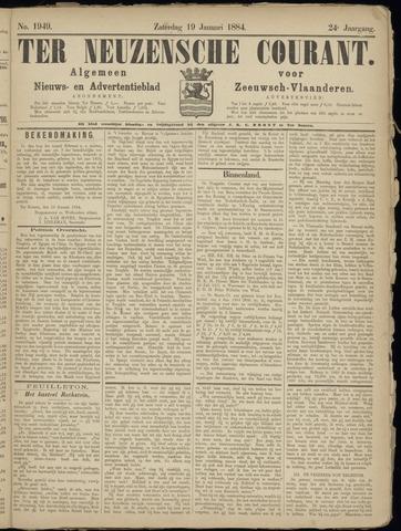 Ter Neuzensche Courant. Algemeen Nieuws- en Advertentieblad voor Zeeuwsch-Vlaanderen / Neuzensche Courant ... (idem) / (Algemeen) nieuws en advertentieblad voor Zeeuwsch-Vlaanderen 1884-01-19