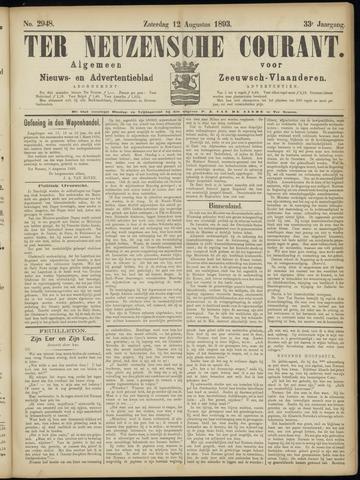 Ter Neuzensche Courant. Algemeen Nieuws- en Advertentieblad voor Zeeuwsch-Vlaanderen / Neuzensche Courant ... (idem) / (Algemeen) nieuws en advertentieblad voor Zeeuwsch-Vlaanderen 1893-08-12