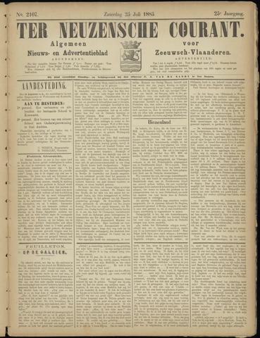 Ter Neuzensche Courant. Algemeen Nieuws- en Advertentieblad voor Zeeuwsch-Vlaanderen / Neuzensche Courant ... (idem) / (Algemeen) nieuws en advertentieblad voor Zeeuwsch-Vlaanderen 1885-07-25