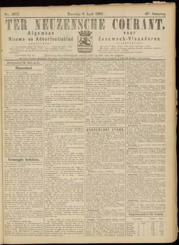 Ter Neuzensche Courant. Algemeen Nieuws- en Advertentieblad voor Zeeuwsch-Vlaanderen / Neuzensche Courant ... (idem) / (Algemeen) nieuws en advertentieblad voor Zeeuwsch-Vlaanderen 1907-04-06