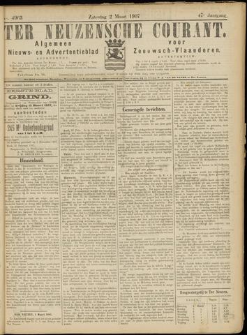 Ter Neuzensche Courant. Algemeen Nieuws- en Advertentieblad voor Zeeuwsch-Vlaanderen / Neuzensche Courant ... (idem) / (Algemeen) nieuws en advertentieblad voor Zeeuwsch-Vlaanderen 1907-03-02