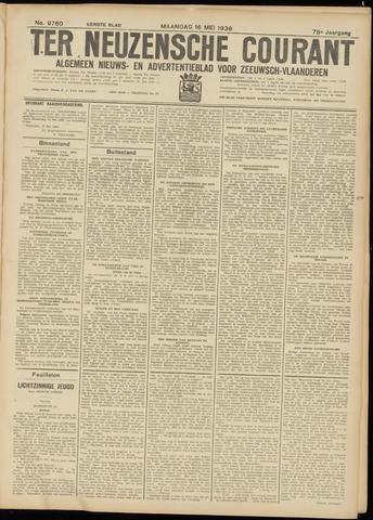 Ter Neuzensche Courant. Algemeen Nieuws- en Advertentieblad voor Zeeuwsch-Vlaanderen / Neuzensche Courant ... (idem) / (Algemeen) nieuws en advertentieblad voor Zeeuwsch-Vlaanderen 1938-05-16