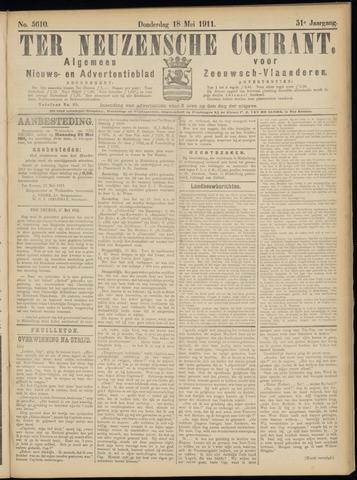 Ter Neuzensche Courant. Algemeen Nieuws- en Advertentieblad voor Zeeuwsch-Vlaanderen / Neuzensche Courant ... (idem) / (Algemeen) nieuws en advertentieblad voor Zeeuwsch-Vlaanderen 1911-05-18