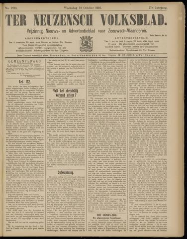 Ter Neuzensch Volksblad. Vrijzinnig nieuws- en advertentieblad voor Zeeuwsch- Vlaanderen / Zeeuwsch Nieuwsblad. Nieuws- en advertentieblad voor Zeeland 1916-10-18