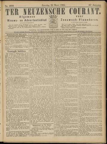 Ter Neuzensche Courant. Algemeen Nieuws- en Advertentieblad voor Zeeuwsch-Vlaanderen / Neuzensche Courant ... (idem) / (Algemeen) nieuws en advertentieblad voor Zeeuwsch-Vlaanderen 1905-03-25