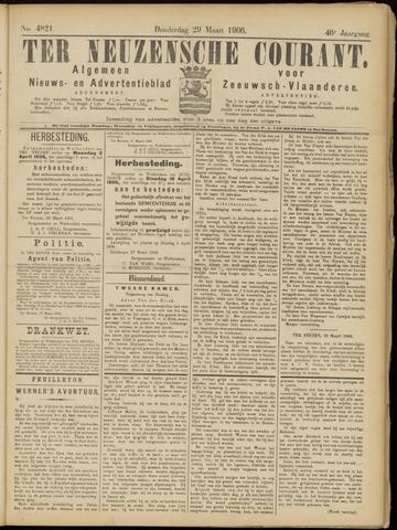 Ter Neuzensche Courant. Algemeen Nieuws- en Advertentieblad voor Zeeuwsch-Vlaanderen / Neuzensche Courant ... (idem) / (Algemeen) nieuws en advertentieblad voor Zeeuwsch-Vlaanderen 1906-03-29
