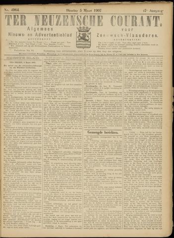 Ter Neuzensche Courant. Algemeen Nieuws- en Advertentieblad voor Zeeuwsch-Vlaanderen / Neuzensche Courant ... (idem) / (Algemeen) nieuws en advertentieblad voor Zeeuwsch-Vlaanderen 1907-03-05