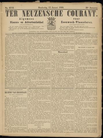 Ter Neuzensche Courant. Algemeen Nieuws- en Advertentieblad voor Zeeuwsch-Vlaanderen / Neuzensche Courant ... (idem) / (Algemeen) nieuws en advertentieblad voor Zeeuwsch-Vlaanderen 1899-01-12
