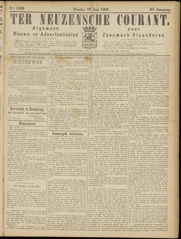 Ter Neuzensche Courant. Algemeen Nieuws- en Advertentieblad voor Zeeuwsch-Vlaanderen / Neuzensche Courant ... (idem) / (Algemeen) nieuws en advertentieblad voor Zeeuwsch-Vlaanderen 1908-06-16