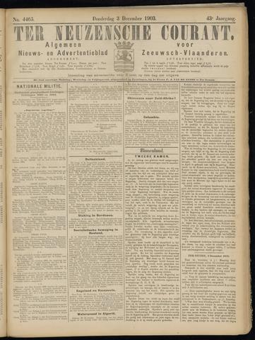 Ter Neuzensche Courant. Algemeen Nieuws- en Advertentieblad voor Zeeuwsch-Vlaanderen / Neuzensche Courant ... (idem) / (Algemeen) nieuws en advertentieblad voor Zeeuwsch-Vlaanderen 1903-12-03