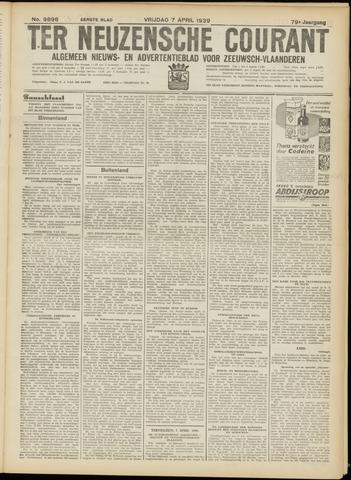 Ter Neuzensche Courant. Algemeen Nieuws- en Advertentieblad voor Zeeuwsch-Vlaanderen / Neuzensche Courant ... (idem) / (Algemeen) nieuws en advertentieblad voor Zeeuwsch-Vlaanderen 1939-04-07