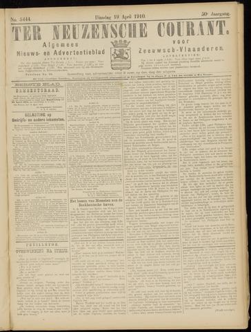 Ter Neuzensche Courant. Algemeen Nieuws- en Advertentieblad voor Zeeuwsch-Vlaanderen / Neuzensche Courant ... (idem) / (Algemeen) nieuws en advertentieblad voor Zeeuwsch-Vlaanderen 1910-04-19
