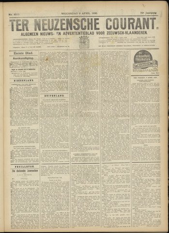 Ter Neuzensche Courant. Algemeen Nieuws- en Advertentieblad voor Zeeuwsch-Vlaanderen / Neuzensche Courant ... (idem) / (Algemeen) nieuws en advertentieblad voor Zeeuwsch-Vlaanderen 1930-04-09