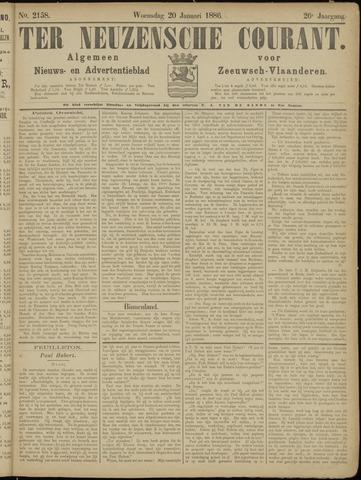 Ter Neuzensche Courant. Algemeen Nieuws- en Advertentieblad voor Zeeuwsch-Vlaanderen / Neuzensche Courant ... (idem) / (Algemeen) nieuws en advertentieblad voor Zeeuwsch-Vlaanderen 1886-01-20