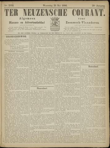Ter Neuzensche Courant. Algemeen Nieuws- en Advertentieblad voor Zeeuwsch-Vlaanderen / Neuzensche Courant ... (idem) / (Algemeen) nieuws en advertentieblad voor Zeeuwsch-Vlaanderen 1886-05-26