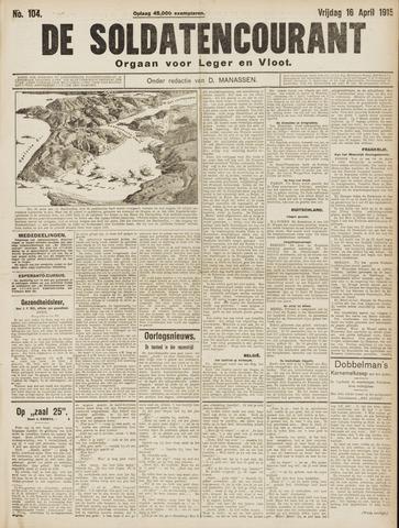De Soldatencourant. Orgaan voor Leger en Vloot 1915-04-16