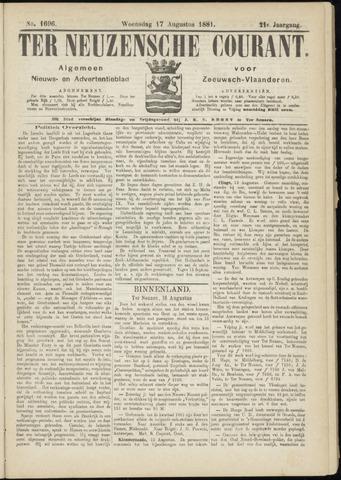 Ter Neuzensche Courant. Algemeen Nieuws- en Advertentieblad voor Zeeuwsch-Vlaanderen / Neuzensche Courant ... (idem) / (Algemeen) nieuws en advertentieblad voor Zeeuwsch-Vlaanderen 1881-08-17