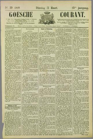 Goessche Courant 1908-03-31