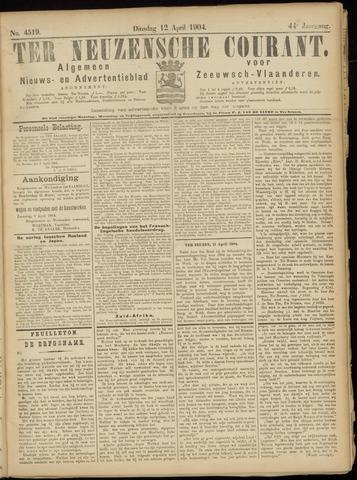 Ter Neuzensche Courant. Algemeen Nieuws- en Advertentieblad voor Zeeuwsch-Vlaanderen / Neuzensche Courant ... (idem) / (Algemeen) nieuws en advertentieblad voor Zeeuwsch-Vlaanderen 1904-04-12
