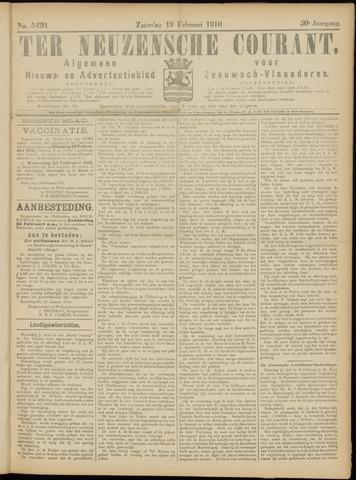 Ter Neuzensche Courant. Algemeen Nieuws- en Advertentieblad voor Zeeuwsch-Vlaanderen / Neuzensche Courant ... (idem) / (Algemeen) nieuws en advertentieblad voor Zeeuwsch-Vlaanderen 1910-02-19