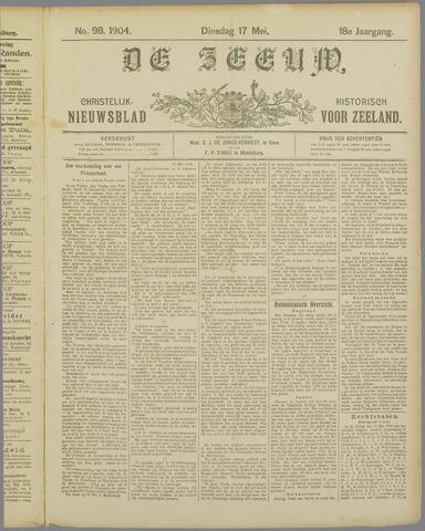 De Zeeuw. Christelijk-historisch nieuwsblad voor Zeeland 1904-05-17