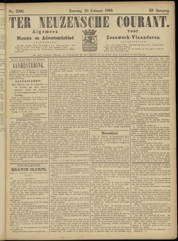 Ter Neuzensche Courant. Algemeen Nieuws- en Advertentieblad voor Zeeuwsch-Vlaanderen / Neuzensche Courant ... (idem) / (Algemeen) nieuws en advertentieblad voor Zeeuwsch-Vlaanderen 1893-02-25