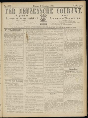 Ter Neuzensche Courant. Algemeen Nieuws- en Advertentieblad voor Zeeuwsch-Vlaanderen / Neuzensche Courant ... (idem) / (Algemeen) nieuws en advertentieblad voor Zeeuwsch-Vlaanderen 1909-12-07
