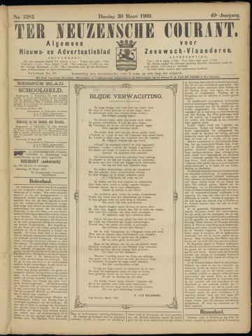 Ter Neuzensche Courant. Algemeen Nieuws- en Advertentieblad voor Zeeuwsch-Vlaanderen / Neuzensche Courant ... (idem) / (Algemeen) nieuws en advertentieblad voor Zeeuwsch-Vlaanderen 1909-03-30