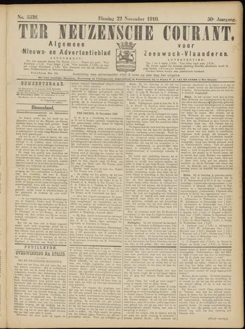 Ter Neuzensche Courant. Algemeen Nieuws- en Advertentieblad voor Zeeuwsch-Vlaanderen / Neuzensche Courant ... (idem) / (Algemeen) nieuws en advertentieblad voor Zeeuwsch-Vlaanderen 1910-11-22