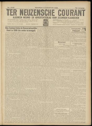 Ter Neuzensche Courant. Algemeen Nieuws- en Advertentieblad voor Zeeuwsch-Vlaanderen / Neuzensche Courant ... (idem) / (Algemeen) nieuws en advertentieblad voor Zeeuwsch-Vlaanderen 1938-08-08