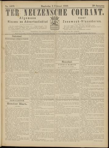 Ter Neuzensche Courant. Algemeen Nieuws- en Advertentieblad voor Zeeuwsch-Vlaanderen / Neuzensche Courant ... (idem) / (Algemeen) nieuws en advertentieblad voor Zeeuwsch-Vlaanderen 1910-02-03