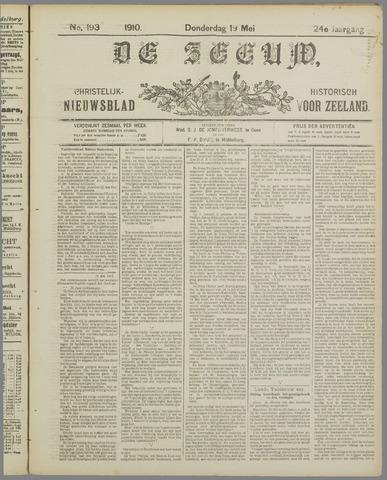 De Zeeuw. Christelijk-historisch nieuwsblad voor Zeeland 1910-05-19