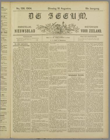 De Zeeuw. Christelijk-historisch nieuwsblad voor Zeeland 1904-08-16