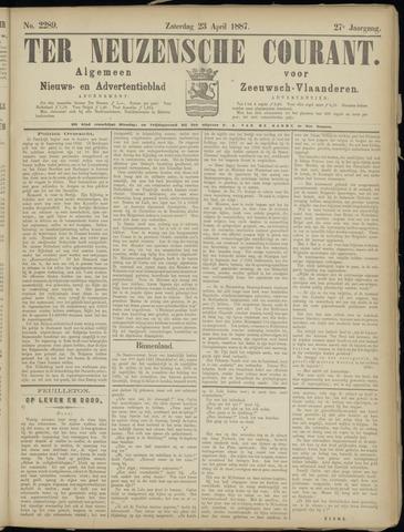 Ter Neuzensche Courant. Algemeen Nieuws- en Advertentieblad voor Zeeuwsch-Vlaanderen / Neuzensche Courant ... (idem) / (Algemeen) nieuws en advertentieblad voor Zeeuwsch-Vlaanderen 1887-04-23