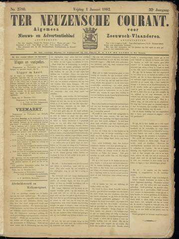 Ter Neuzensche Courant. Algemeen Nieuws- en Advertentieblad voor Zeeuwsch-Vlaanderen / Neuzensche Courant ... (idem) / (Algemeen) nieuws en advertentieblad voor Zeeuwsch-Vlaanderen 1892-01-01