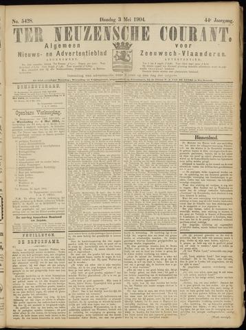 Ter Neuzensche Courant. Algemeen Nieuws- en Advertentieblad voor Zeeuwsch-Vlaanderen / Neuzensche Courant ... (idem) / (Algemeen) nieuws en advertentieblad voor Zeeuwsch-Vlaanderen 1904-05-03