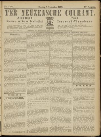 Ter Neuzensche Courant. Algemeen Nieuws- en Advertentieblad voor Zeeuwsch-Vlaanderen / Neuzensche Courant ... (idem) / (Algemeen) nieuws en advertentieblad voor Zeeuwsch-Vlaanderen 1908-09-08