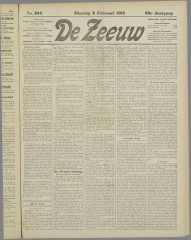 De Zeeuw. Christelijk-historisch nieuwsblad voor Zeeland 1915-02-02