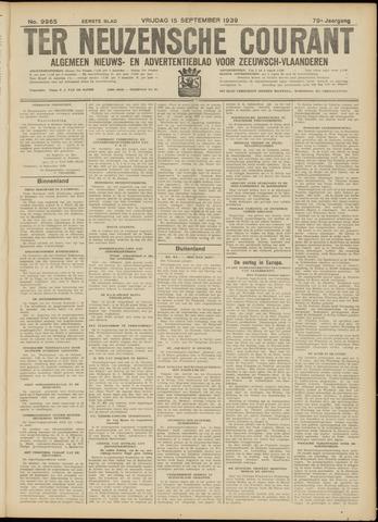 Ter Neuzensche Courant. Algemeen Nieuws- en Advertentieblad voor Zeeuwsch-Vlaanderen / Neuzensche Courant ... (idem) / (Algemeen) nieuws en advertentieblad voor Zeeuwsch-Vlaanderen 1939-09-15