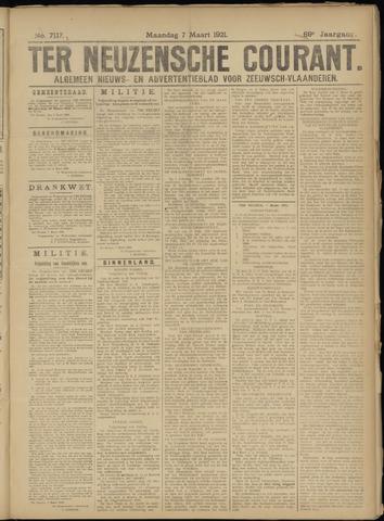 Ter Neuzensche Courant. Algemeen Nieuws- en Advertentieblad voor Zeeuwsch-Vlaanderen / Neuzensche Courant ... (idem) / (Algemeen) nieuws en advertentieblad voor Zeeuwsch-Vlaanderen 1921-03-07