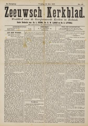Zeeuwsche kerkbode, weekblad gewijd aan de belangen der gereformeerde kerken/ Zeeuwsch kerkblad 1908-05-22