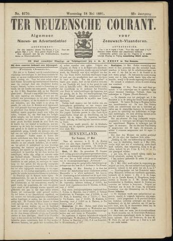 Ter Neuzensche Courant. Algemeen Nieuws- en Advertentieblad voor Zeeuwsch-Vlaanderen / Neuzensche Courant ... (idem) / (Algemeen) nieuws en advertentieblad voor Zeeuwsch-Vlaanderen 1881-05-18